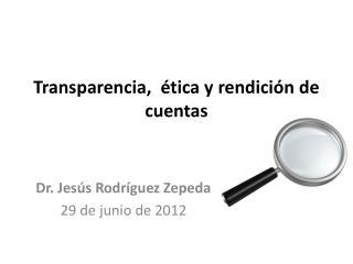 Transparencia,  �tica y rendici�n de  cuentas