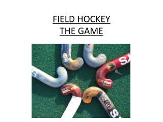 FIELD HOCKEY THE GAME