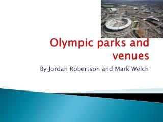 Olympic parks and venues
