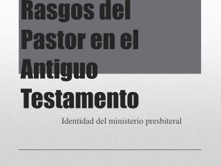 Rasgos del Pastor en el Antiguo Testamento