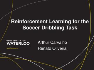 Reinforcement Learning for the Soccer Dribbling  Task