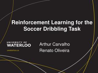 Reinforcement Learning for the Soccer Dribbling  Task