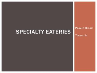 Specialty eateries