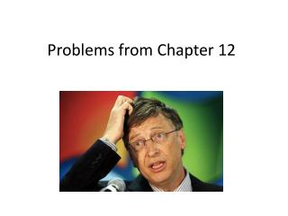 Problems from Chapter 12