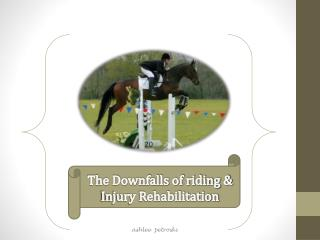 The Downfalls of riding & Injury Rehabilitation
