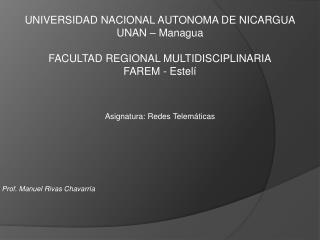 UNIVERSIDAD NACIONAL AUTONOMA DE NICARGUA UNAN – Managua FACULTAD REGIONAL MULTIDISCIPLINARIA
