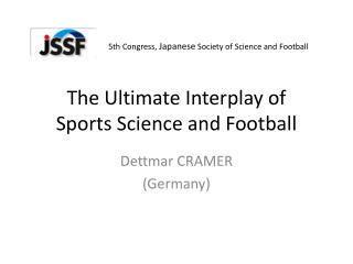 The Ultimate Interplay of  Sports Science and Football