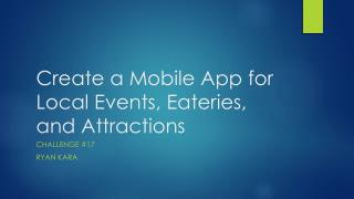 Create a Mobile App for Local Events, Eateries, and Attractions