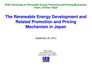 The Renewable Energy Development and Related Promotion and Pricing Mechanism in Japan