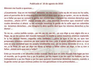 Publicado el  10 de agosto de 2010 Mmmm me huele a  quemao ….