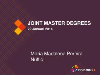 JOINT MASTER DEGREES 22  Januari  2014