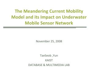 The Meandering Current Mobility Model and its Impact on Underwater Mobile Sensor Network