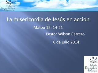 La misericordia de Jesús en acción