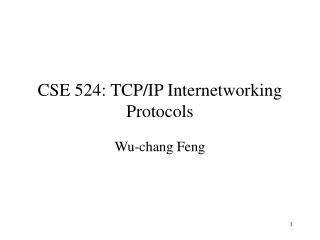 CSE 524: TCPIP Internetworking Protocols