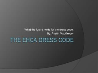 The EHCA Dress Code
