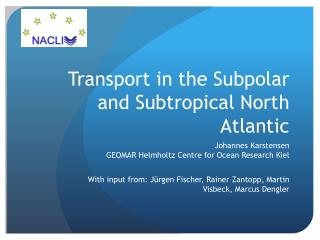 Transport in the  Subpolar  and Subtropical North Atlantic