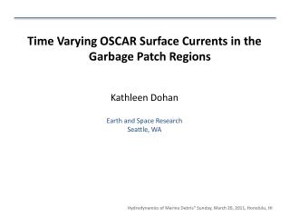 Time Varying OSCAR Surface Currents in the Garbage Patch Regions