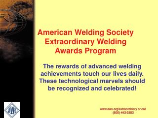 American Welding Society Extraordinary Welding Awards Program