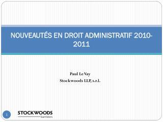 NOUVEAUTÉS EN DROIT ADMINISTRATIF 2010-2011