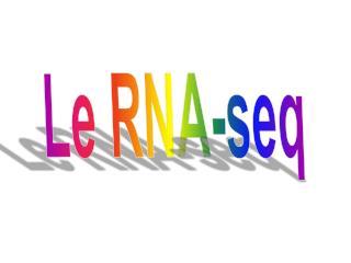 Le RNA-seq
