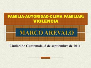 FAMILIA-AUTORIDAD- CLIMA FAMILIAR : VIOLENCIA