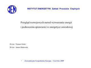INSTYTUT ENERGETYKI Zaklad Proces