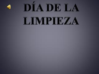 DÍA DE LA LIMPIEZA