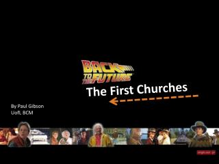 The First Churches