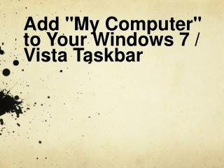 "Add ""My Computer"" to Your Windows 7 / Vista Taskbar"
