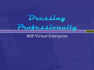 Dressing Professionally