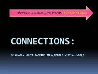 Connections: Scholarly Multi-Tasking in a Mobile Virtual World