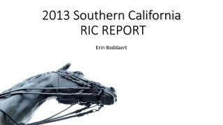 2013 Southern California  RIC REPORT