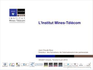 L�Institut Mines-T�l�com