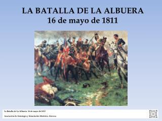 La Batalla de La  Albuera   16 de mayo de 1811