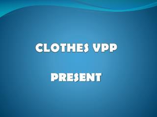 CLOTHES VPP