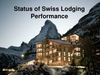 Status  of  Swiss Lodging P erformance
