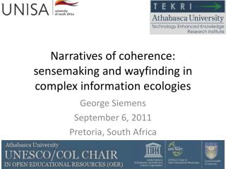 Narratives of coherence: sensemaking and wayfinding in complex information ecologies