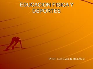 EDUCACION FISICA Y DEPORTES