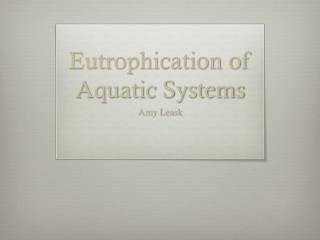 Eutrophication  of Aquatic Systems