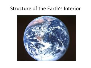 Structure of the Earth�s Interior