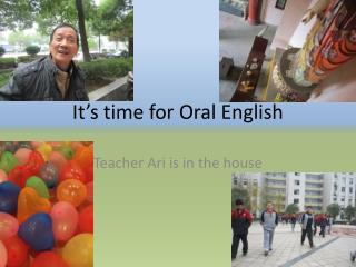 It's time for Oral English