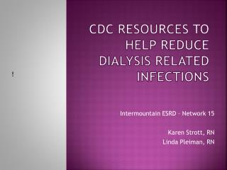 CDC Resources to Help Reduce Dialysis Related Infections