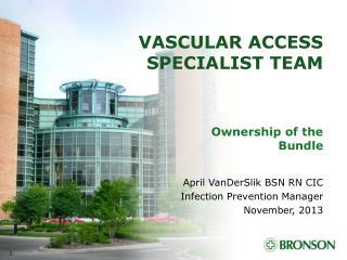 VASCULAR ACCESS Specialist team