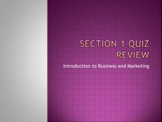 Section 1 Quiz Review
