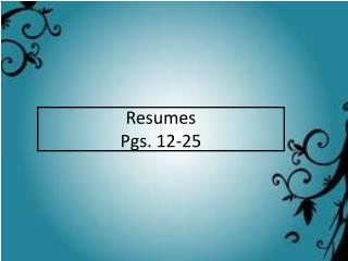 Resumes Pgs. 12-25