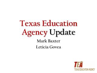 Texas Education Agency  Update