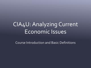 CIA4U: Analyzing Current Economic Issues