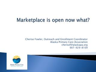 Marketplace is open now what?