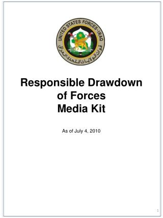 Responsible Drawdown  of Forces Media Kit As of July 4, 2010