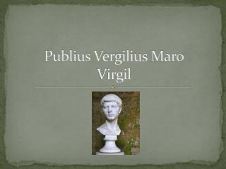 Publius Vergilius Maro Virgil